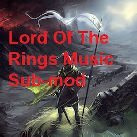 Steam Workshop::Lord of The Rings Music sub-mod for The
