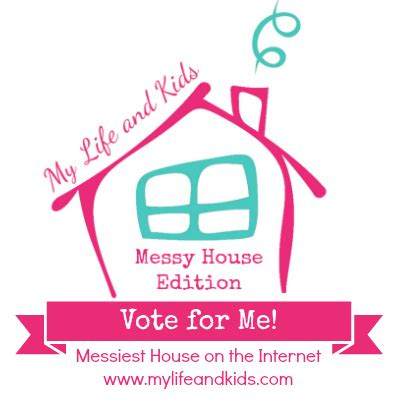 It's Raining JellyBeans: Vote For Me Messiest House