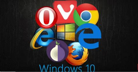 What Internet Browser Works Better For Windows 10? | iTech