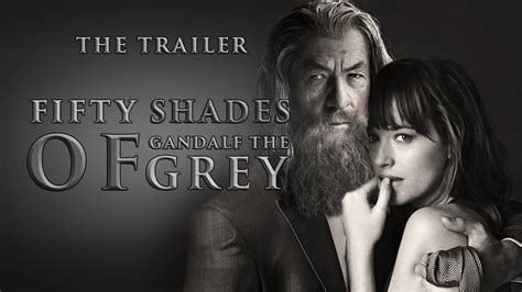 50 Shades of Gandalf the Grey - The Official Trailer