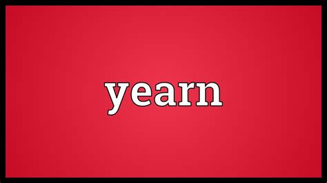 Yearn Meaning - YouTube