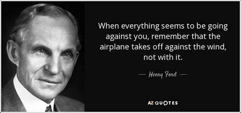 Henry Ford quote: When everything seems to be going